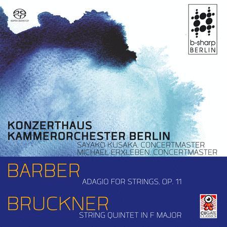 Barber: Adagio for Strings, Op. 11 - Bruckner: String Quintet in F Major