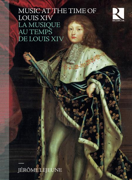 Music at the Time of Louis XIV [Box Set]