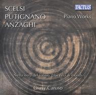 Scelsi, Putignano & Anzaghi: Piano Works