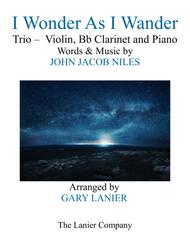 I WONDER AS I WANDER (Trio – Violin, Bb Clarinet and Piano/Score with  Parts)