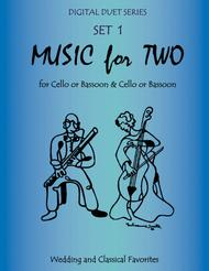 Music for Two Wedding & Classical Favorites for Cello Duet, Bassoon Duet or Cello and Bassoon Duet - Set 1