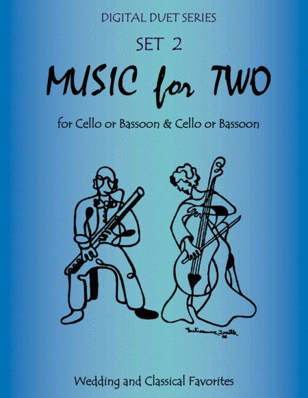 Music for Two Wedding & Classical Favorites for Cello Duet, Bassoon Duet or Cello and Bassoon Duet - Set 2