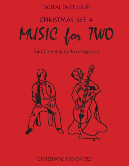 Christmas Duets for Clarinet & Cello or Clarinet & Bassoon - Set 4 - Music for Two