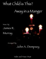 What Child is This / Away in a Manger (Violin and Piano Duet)