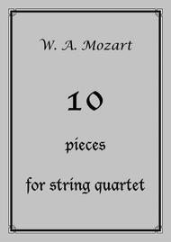 W. A. Mozart - 10 pieces for string quartet - score