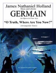 O Truth, Where Are You Now, Aria for Tenor from the Contemporary Opera Germain
