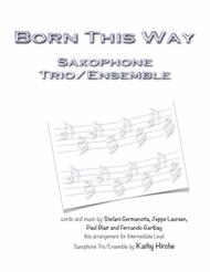 Born This Way - Saxophone Trio/Ensemble