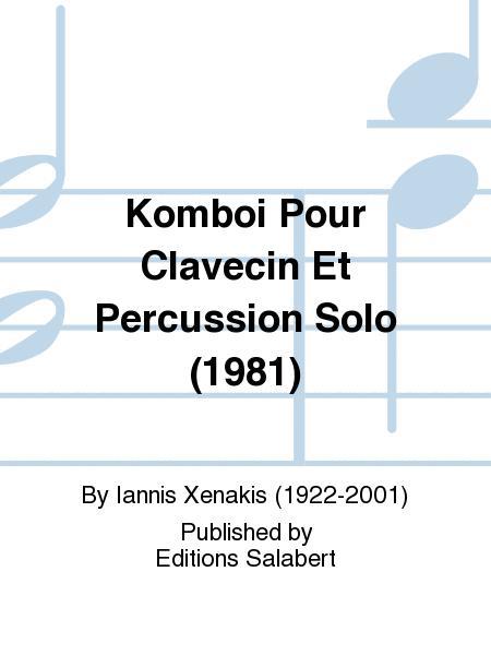 Komboi Pour Clavecin Et Percussion Solo (1981)
