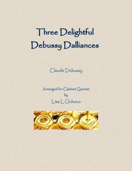 Three Delightful Debussy Dalliances for Clarinet Quartet