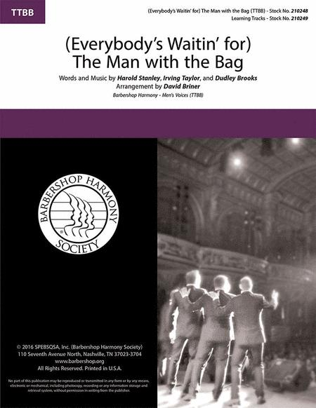 (Everybody's Waitin' for) The Man with the Bag