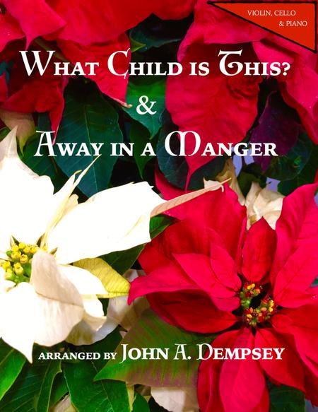 Christmas Medley (What Child is This / Away in a Manger): Trio for Violin, Cello and Piano