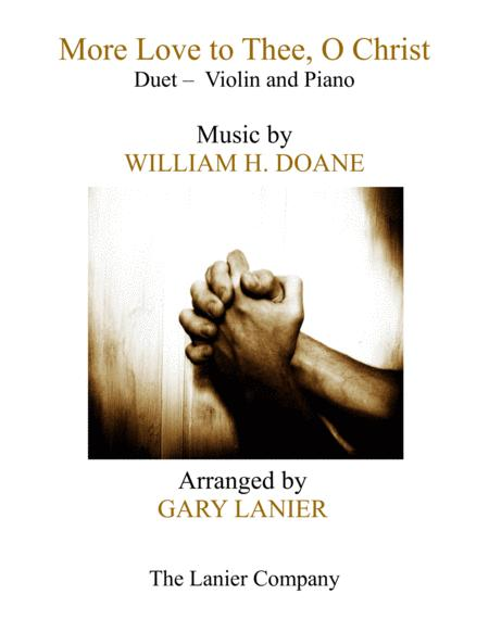 MORE LOVE TO THEE, O CHRIST (Duet – Violin & Piano with Parts)