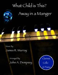 Christmas Medley (What Child is This / Away in a Manger): Trio for Clarinet, Cello and Piano