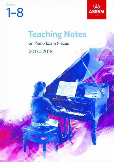 Teaching Notes on Piano Exam Pieces 2017 & 2018, ABRSM Grades 1-8