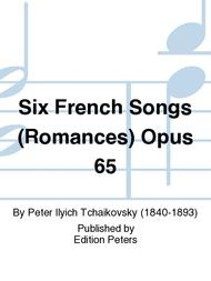 Six French Songs (Romances) Opus 65