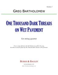 One Thousand Dark Threads on Wet Pavement (string quartet)