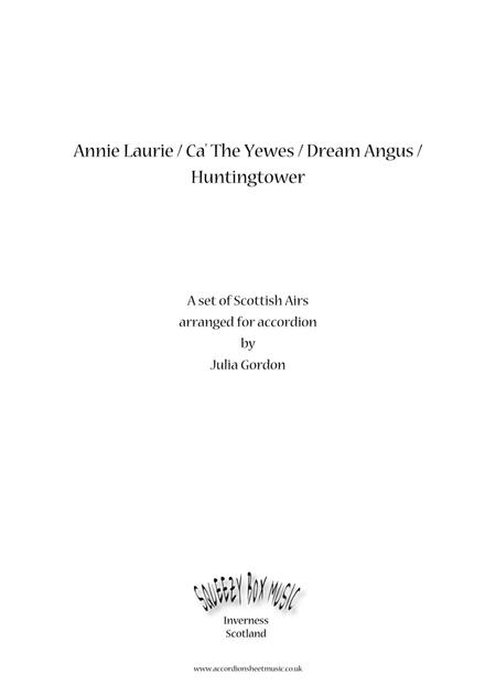 Annie Laurie / Ca' The Yewes / Dream Angus / Huntingtower