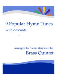 9 Popular Hymn Tunes with descants for brass quintet or ensemble
