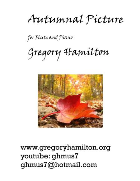 Autumnal Picture for Flute and Piano by Gregory Hamilton