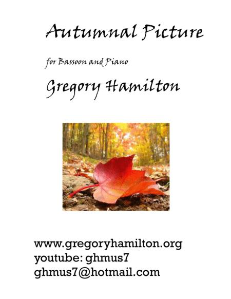 Autumnal Picture, for Bassoon and Piano, by Gregory Hamilton