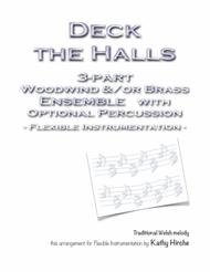 Deck the Halls - 3-part Woodwind &/or Brass Ensemble with Optional Percussion - Flexible Instrumentation
