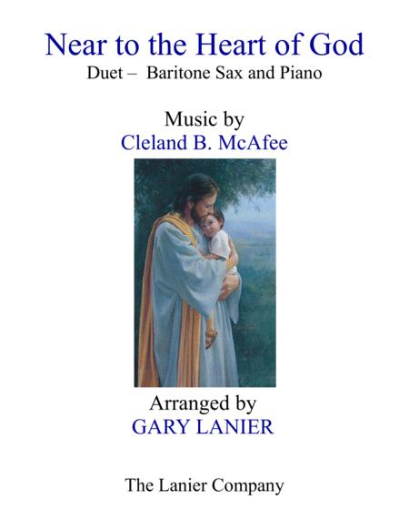 NEAR TO THE HEART OF GOD (Duet – Baritone Sax & Piano with Score/Part)