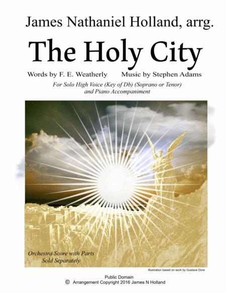 The Holy City for Solo High Voice (Soprano or Tenor) Voice and Piano (Key of Db)