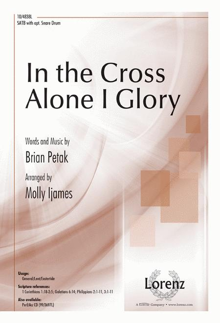 In the Cross Alone I Glory