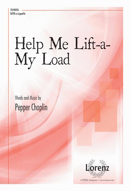 Help Me Lift-a-My Load
