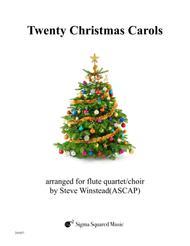 Twenty Christmas Carols for Flute Quartet/Choir