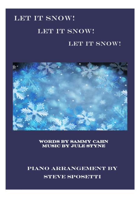 Let It Snow! Let It Snow! Let It Snow! Nice piano arrangement!