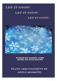Let It Snow! Let It Snow! Let It Snow! Nice piano arrangement!