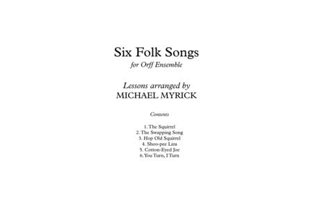 Six Folk Songs for Orff Ensemble