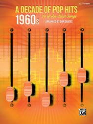 A Decade Of Pop Hits -- 1960s Sheet Music By Dan Coates