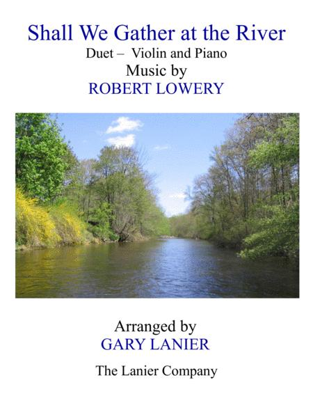 SHALL WE GATHER AT THE RIVER (Duet – Violin & Piano with Score/Part)