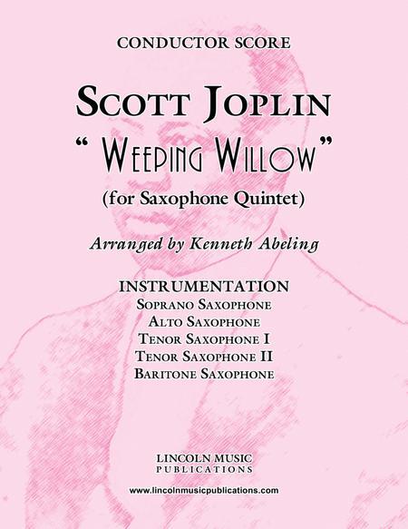 "Joplin - ""Weeping Willow"" (for Saxophone Quintet SATTB)"