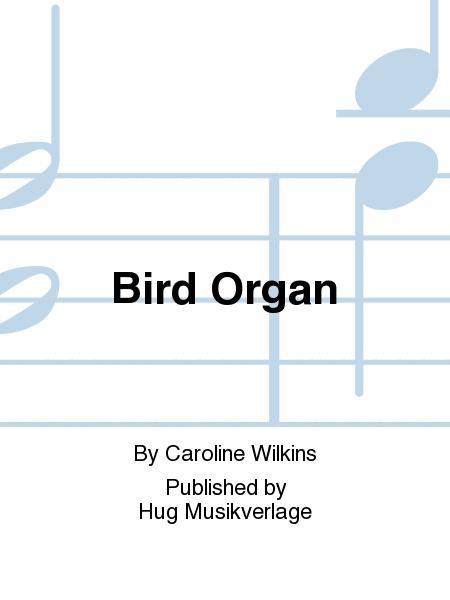 Bird Organ