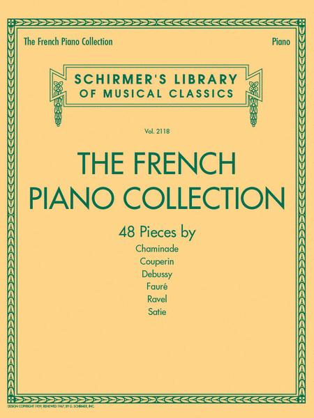 The French Piano Collection - 48 Pieces by Chaminade, Couperin, Debussy, Faure, Ravel, and Satie