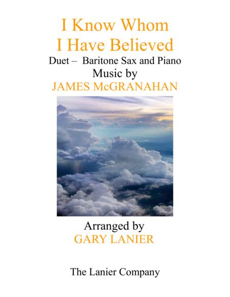 I KNOW WHOM I HAVE BELIEVED (Duet – Baritone Sax & Piano with Score/Part)