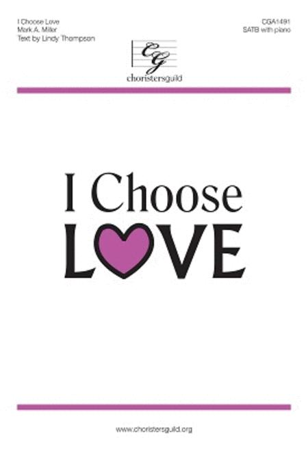 I Choose Love Sheet Music By Mark A. Miller - Sheet Music Plus