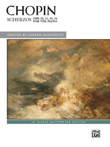 Scherzos, Opp. 20, 31, 39, 54