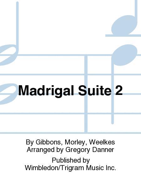 Madrigal Suite 2