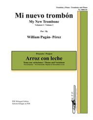 My New Trombone Volume 1: Arroz Con Leche Theme and Variations
