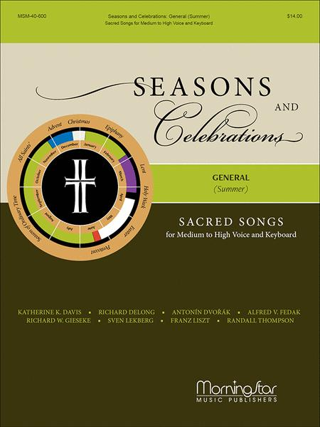 Seasons and Celebrations: General (Summer): Sacred Songs for Medium to High Voice and Keyboard