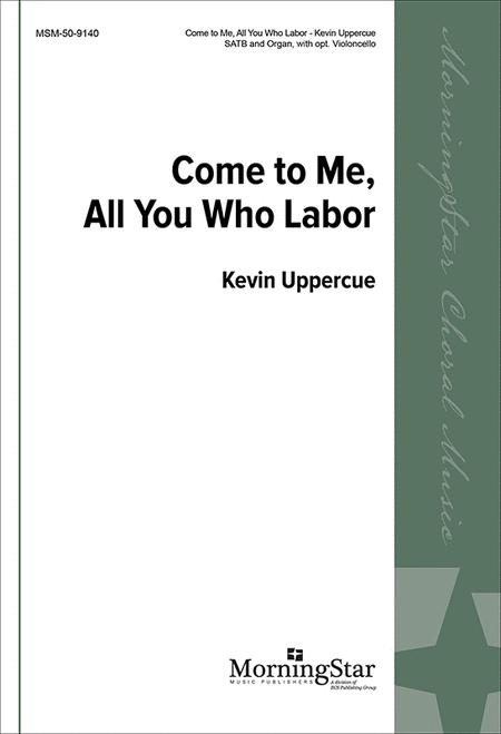 Come to Me, All You Who Labor