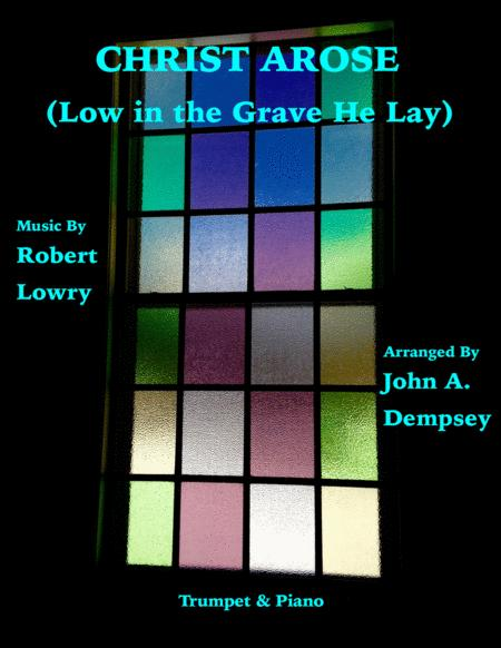 Christ Arose (Low in the Grave He Lay): Trumpet and Piano Duet