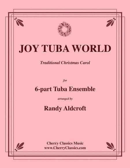 Joy Tuba World for 6-part Tuba Ensemble