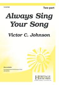 Always Sing Your Song