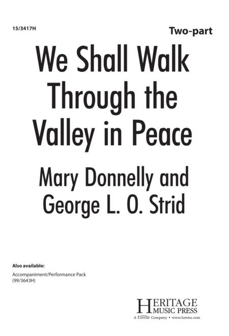 We Shall Walk Through the Valley in Peace