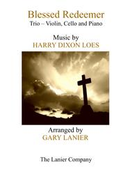 BLESSED REDEEMER (Trio – Violin, Cello & Piano with Score and Parts)
